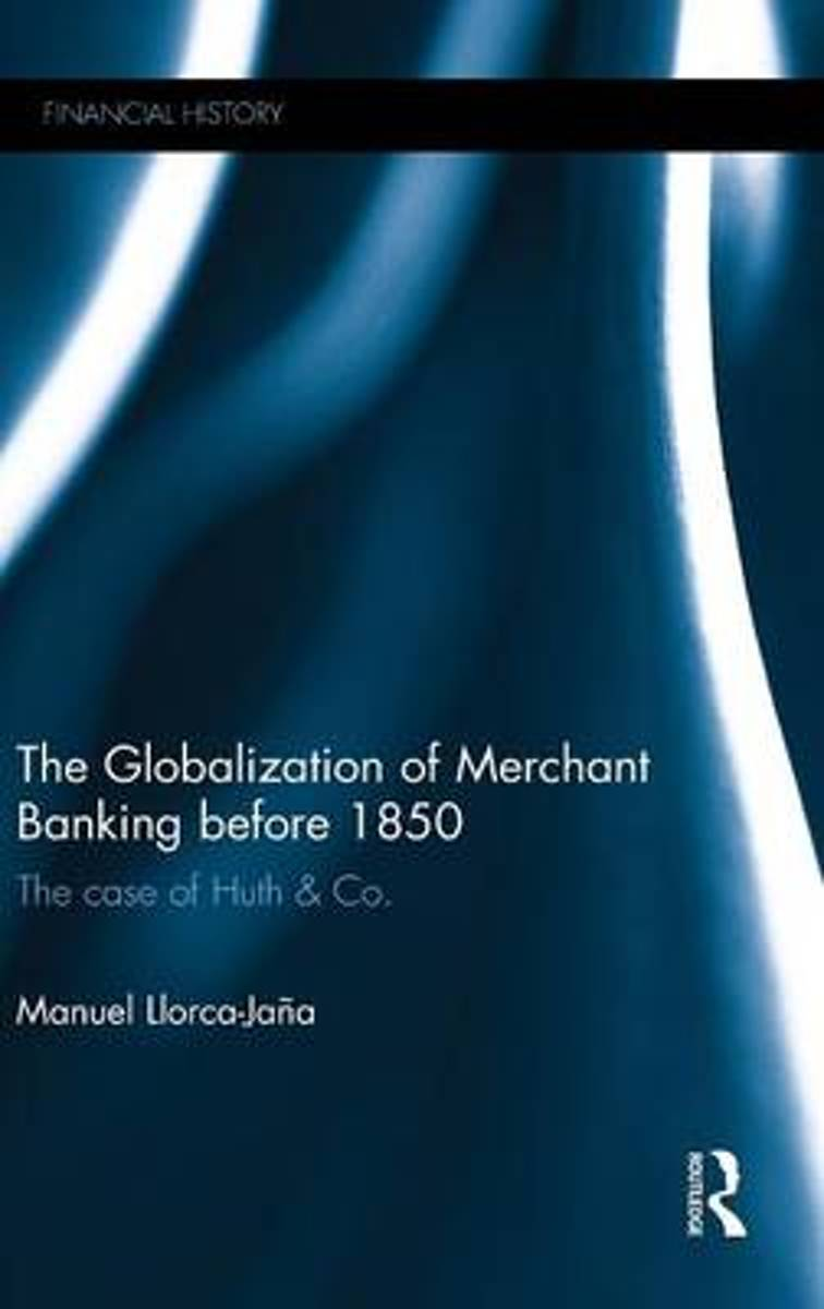 The Globalization of Merchant Banking before 1850