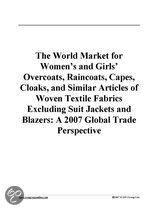 The World Market for Women's and Girls' Overcoats, Raincoats, Capes, Cloaks, and Similar Articles of Woven Textile Fabrics Excluding Suit Jackets And