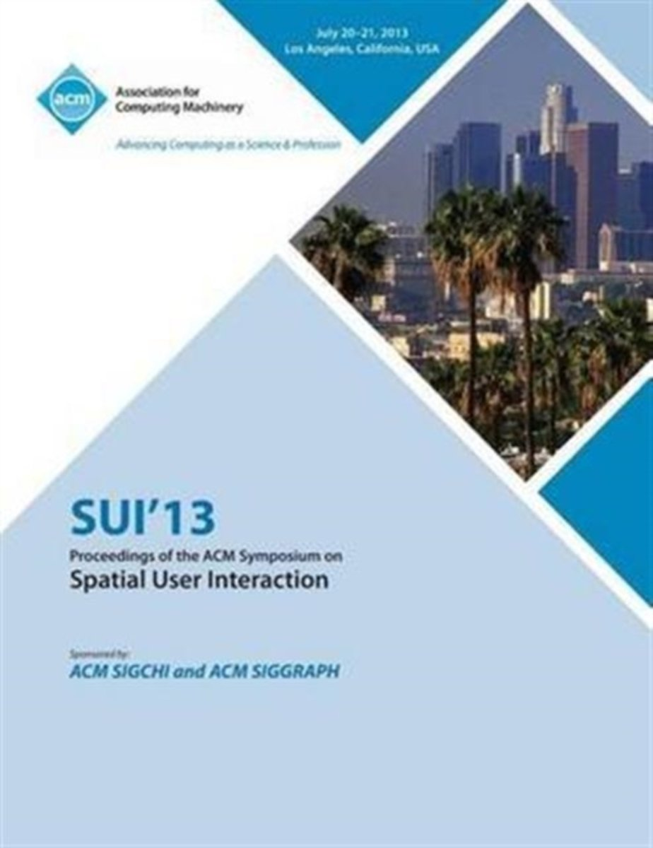 Sui 13 Proceedings of the ACM Symposium on Spatial User Interactions