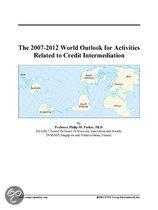 The 2007-2012 World Outlook for Activities Related to Credit Intermediation