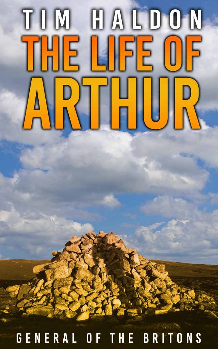 The Life of Arthur: General of the Britons