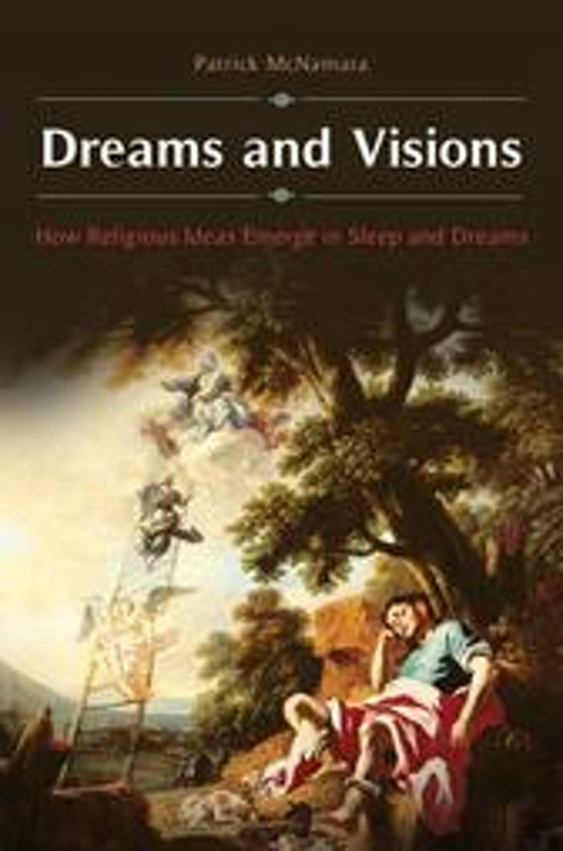 Dreams and Visions: How Religious Ideas Emerge in Sleep and Dreams