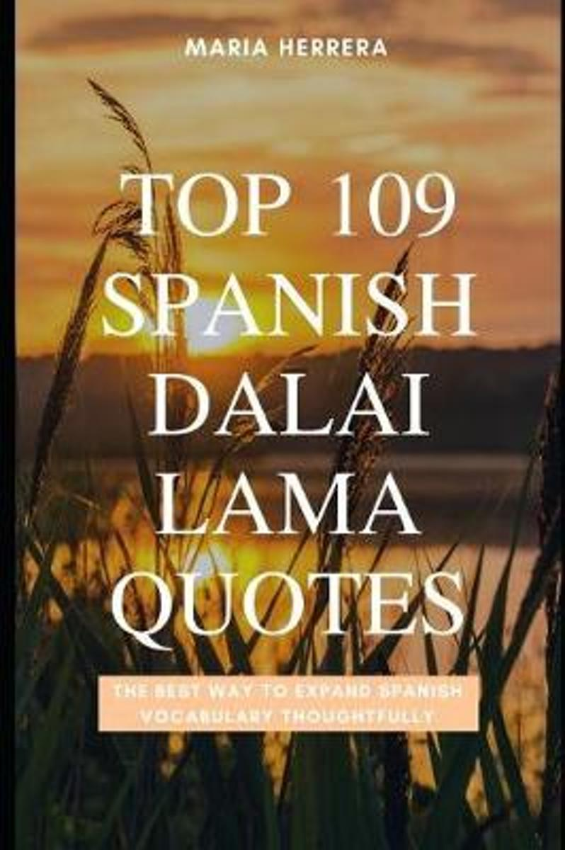 Top 109 Spanish Dalai Lama Quotes - The Best Way to Expand Spanish Vocabulary Thoughtfully