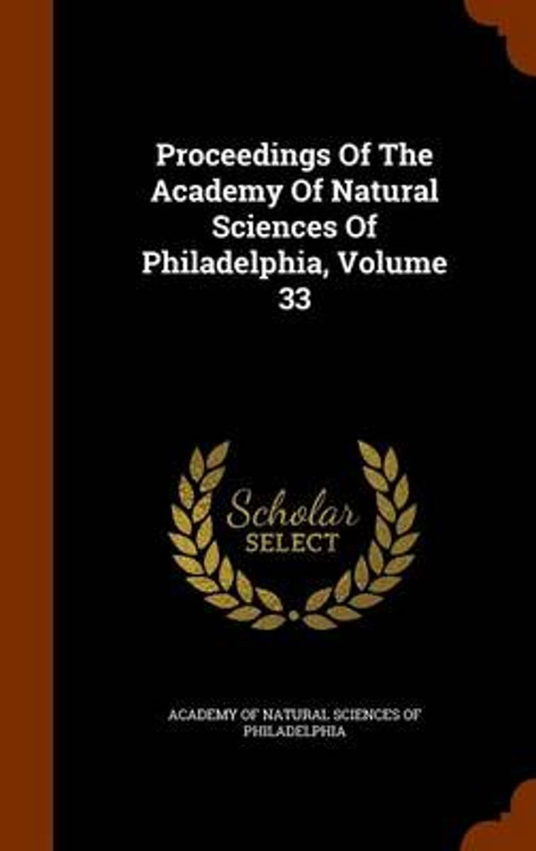 Proceedings of the Academy of Natural Sciences of Philadelphia, Volume 33