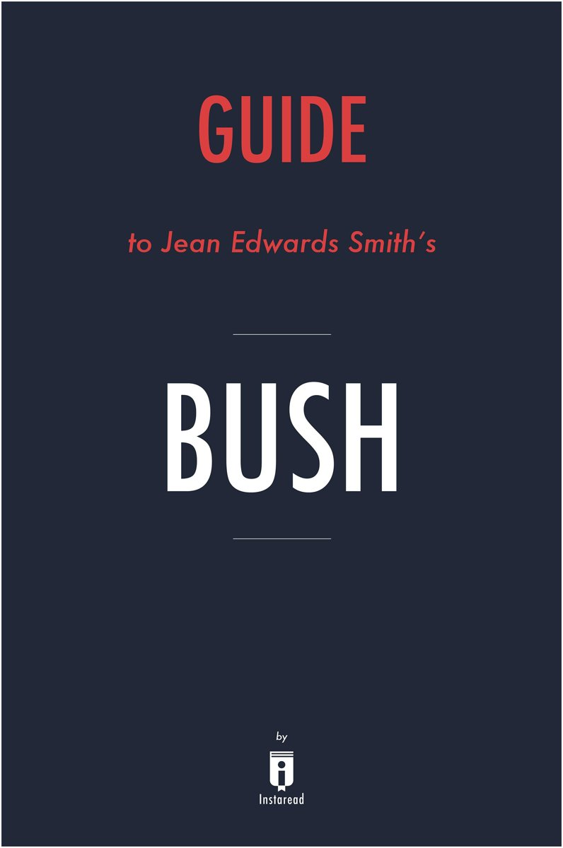 Guide to Jean Edward Smith's Bush by Instaread