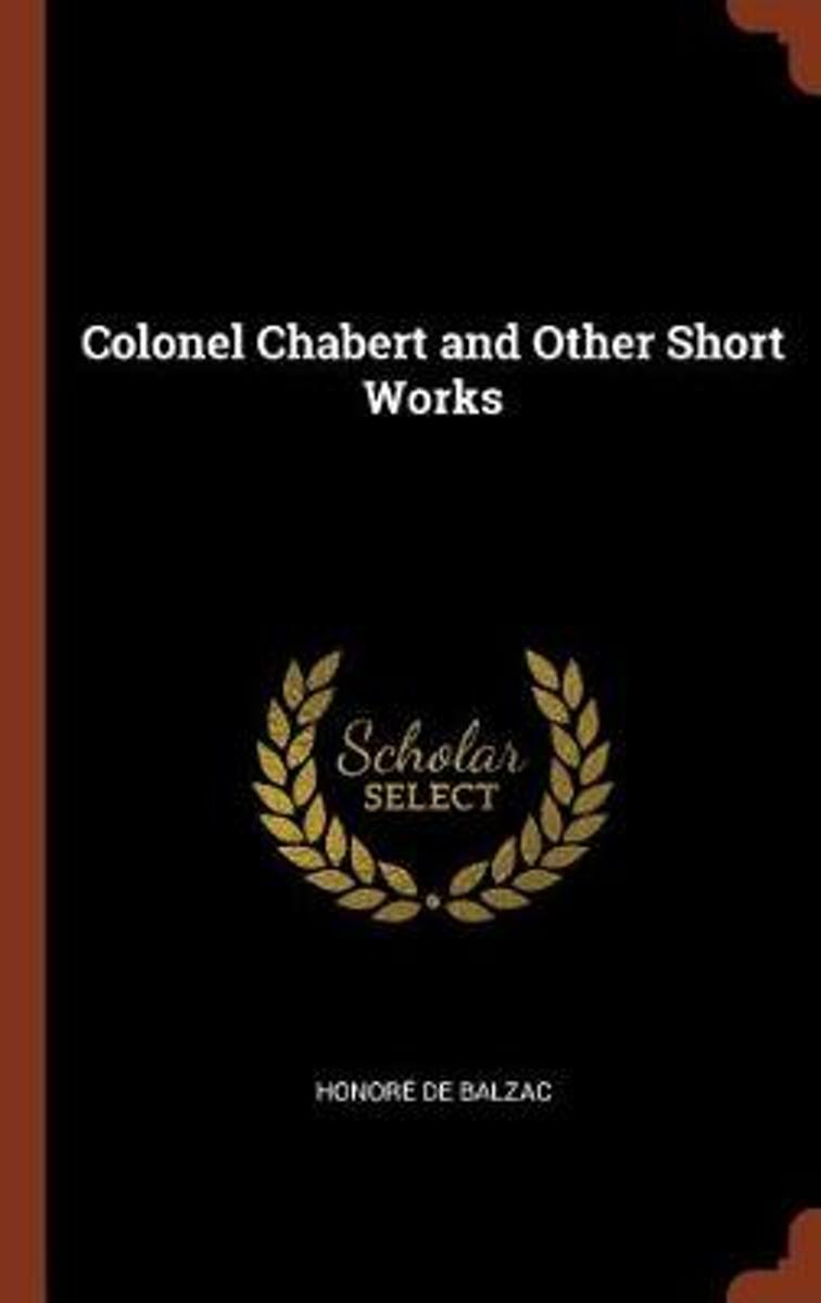 Colonel Chabert and Other Short Works