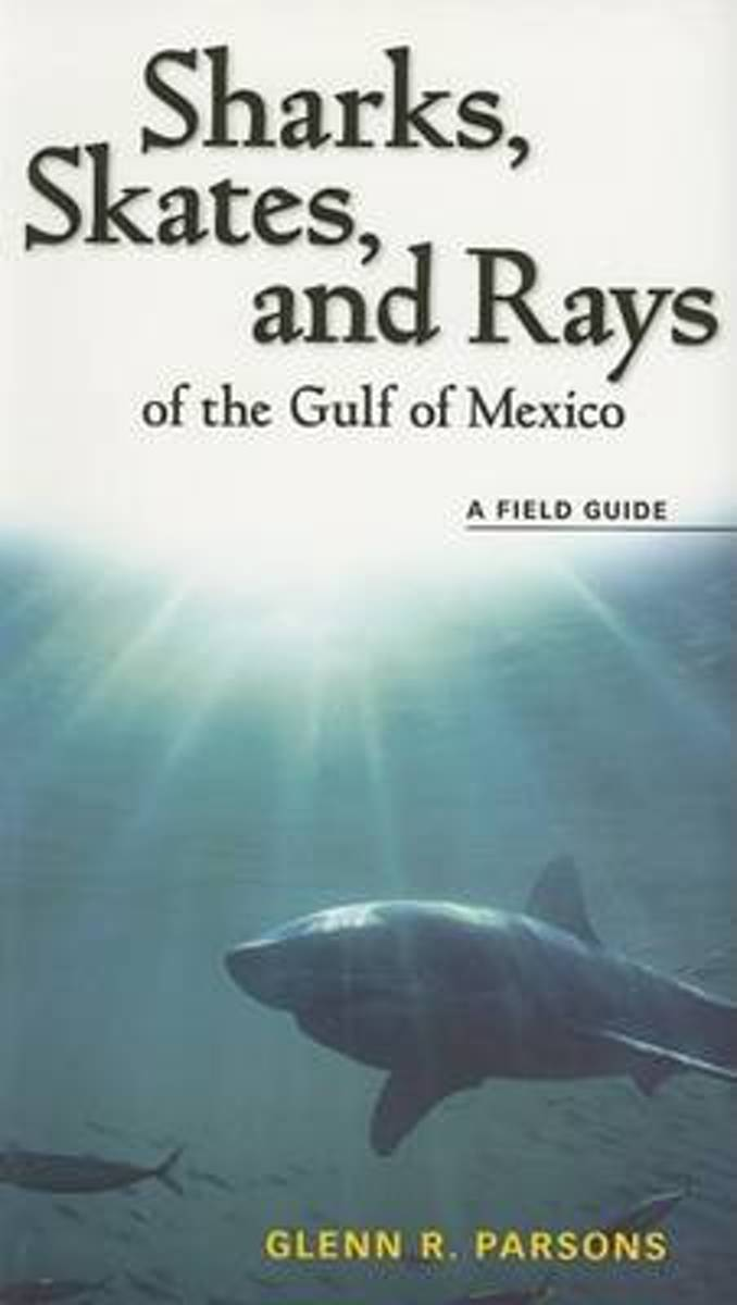Sharks, Skates, and Rays of the Gulf of Mexico