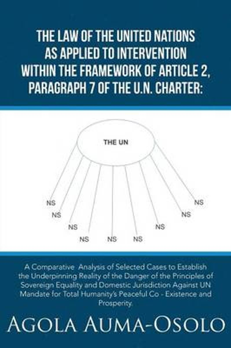 The Law of the United Nations as Applied to Intervention Within the Frame Work of Article 2, Paragraph 7 of the Un Charter