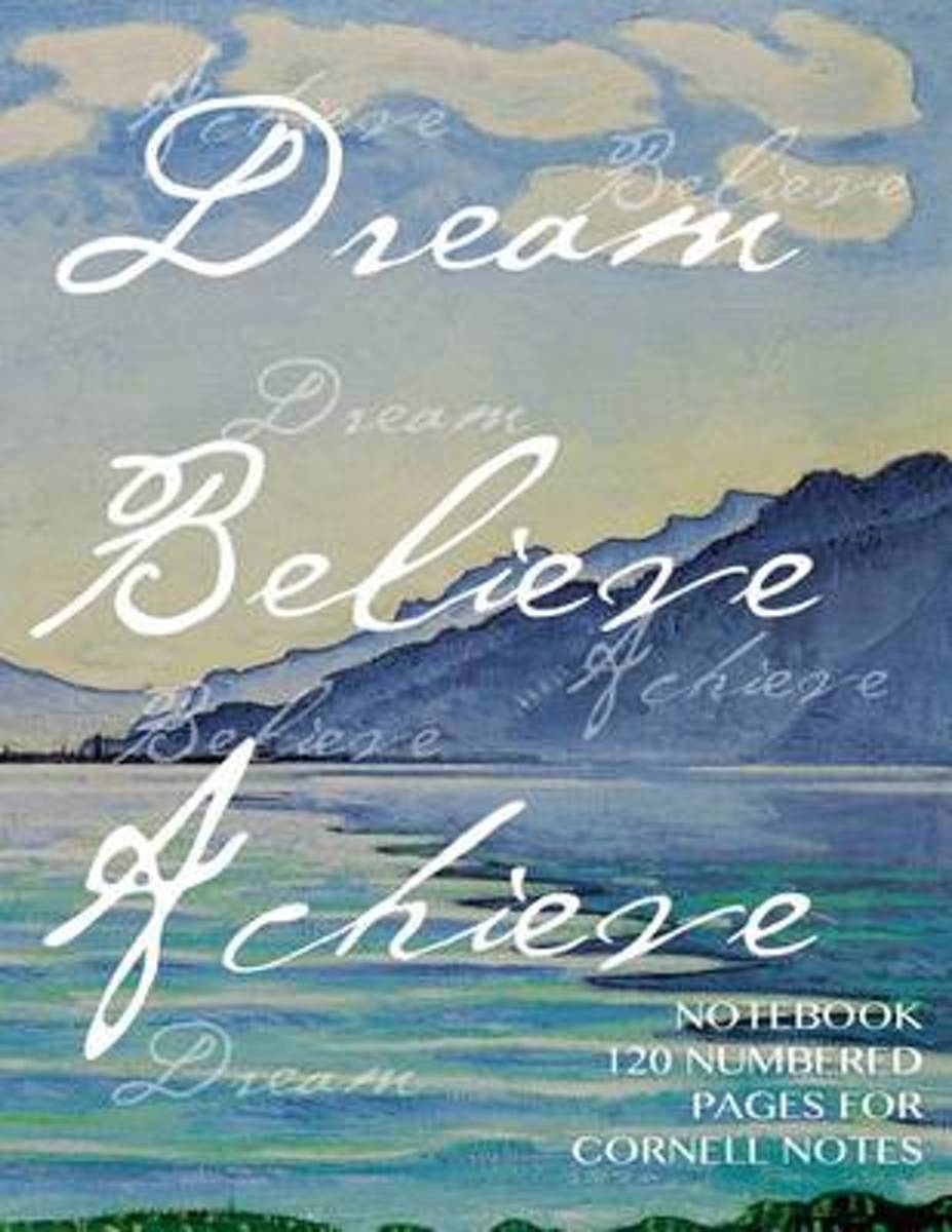 Dream, Believe, Achieve Notebook 120 Numbered Pages for Cornell Notes