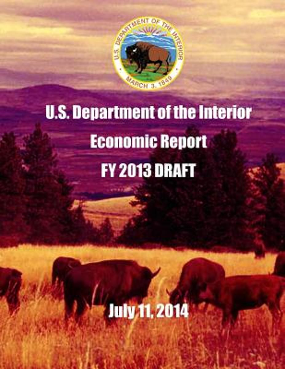 U.S. Department of the Interior Economic Report Fy 2013 Draft July 11, 2014