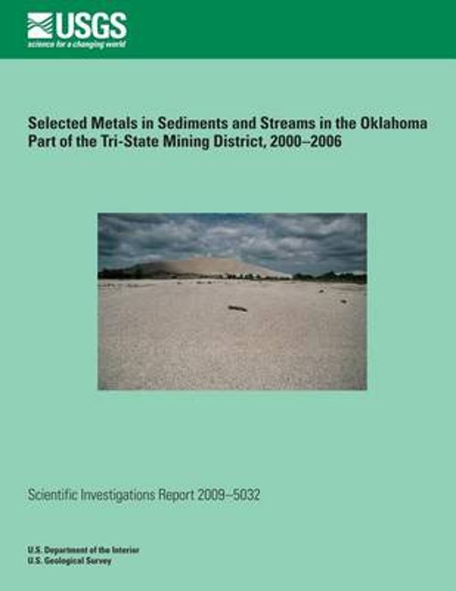 Selected Metals in Sediments and Streams in the Oklahoma Part of the Tri-State Mining District, 2000?2006