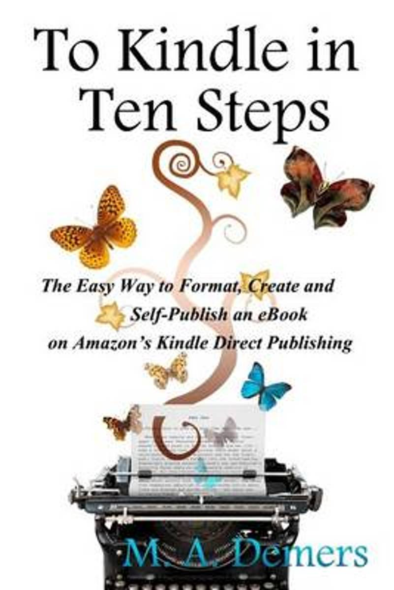 To Kindle in Ten Steps