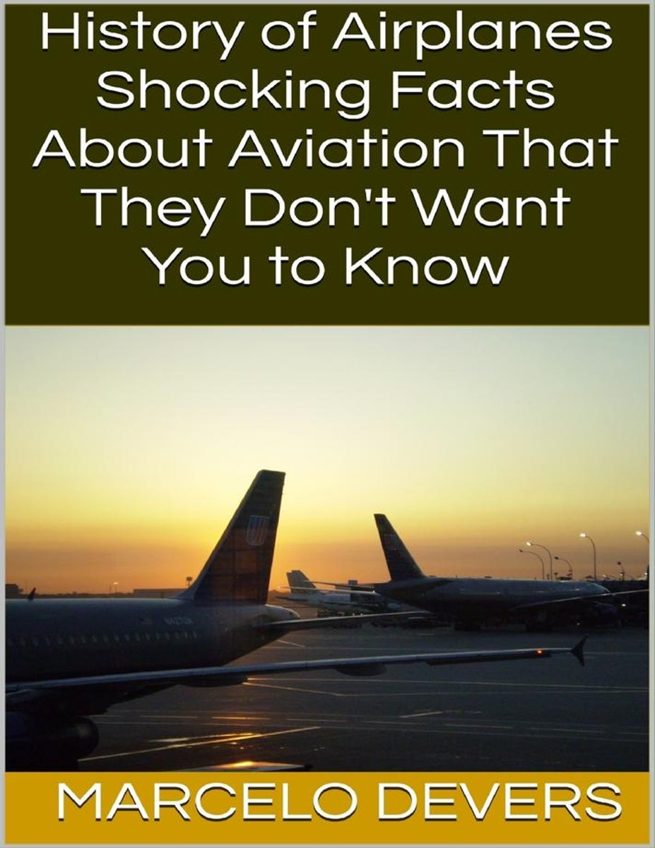 History of Airplanes: Shocking Facts About Aviation That They Don't Want You to Know