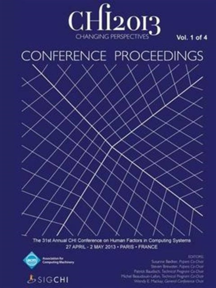 Chi 13 Proceedings of the 31st Annual Chi Conference on Human Factors in Computing Systems V1