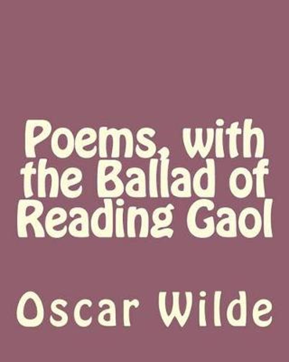 Poems, with the Ballad of Reading Gaol