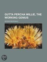 Gutta Percha Willie, The Working Genius
