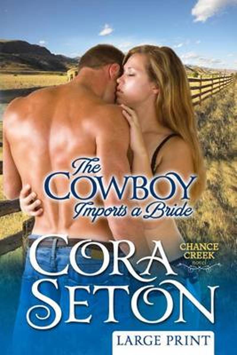 The Cowboy Imports a Bride Large Print