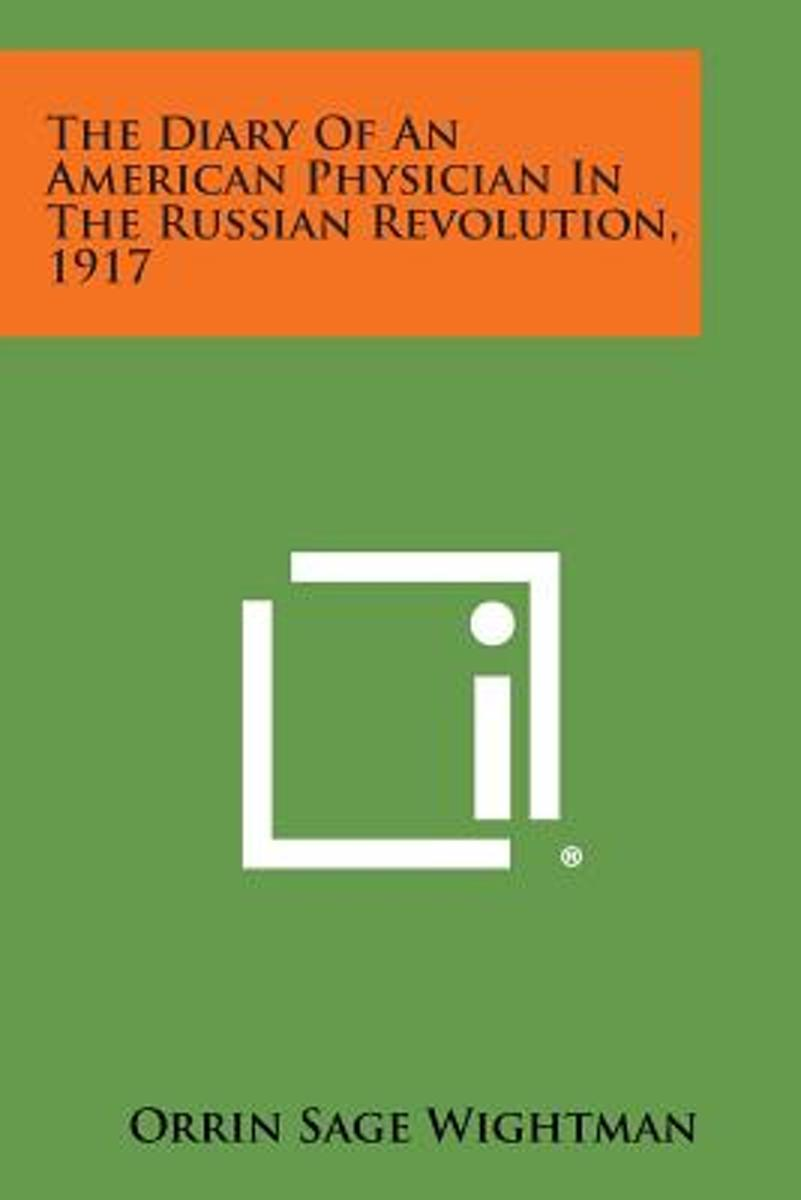 The Diary of an American Physician in the Russian Revolution, 1917