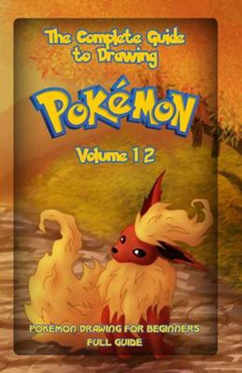 The Complete Guide to Drawing Pokemon Volume 12