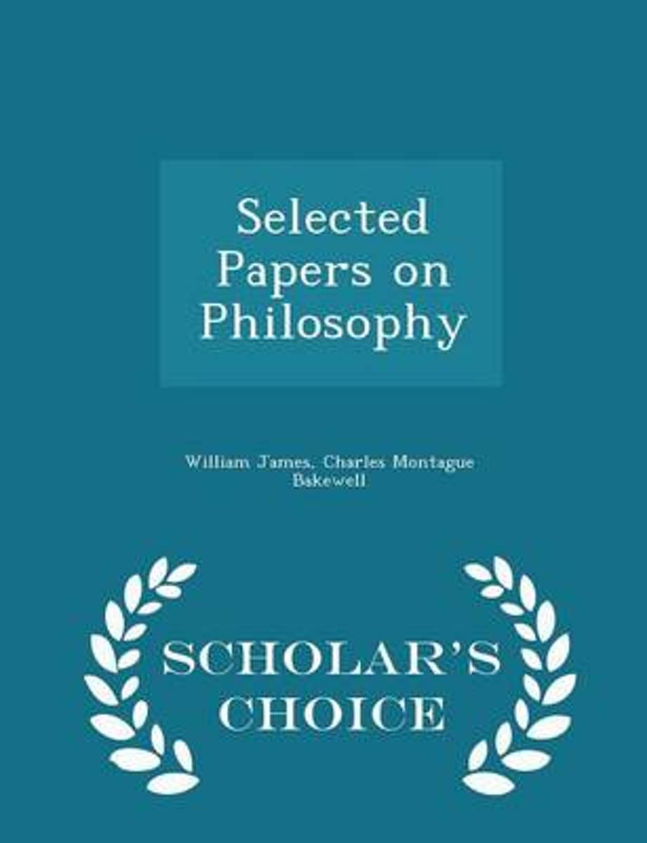 Selected Papers on Philosophy - Scholar's Choice Edition