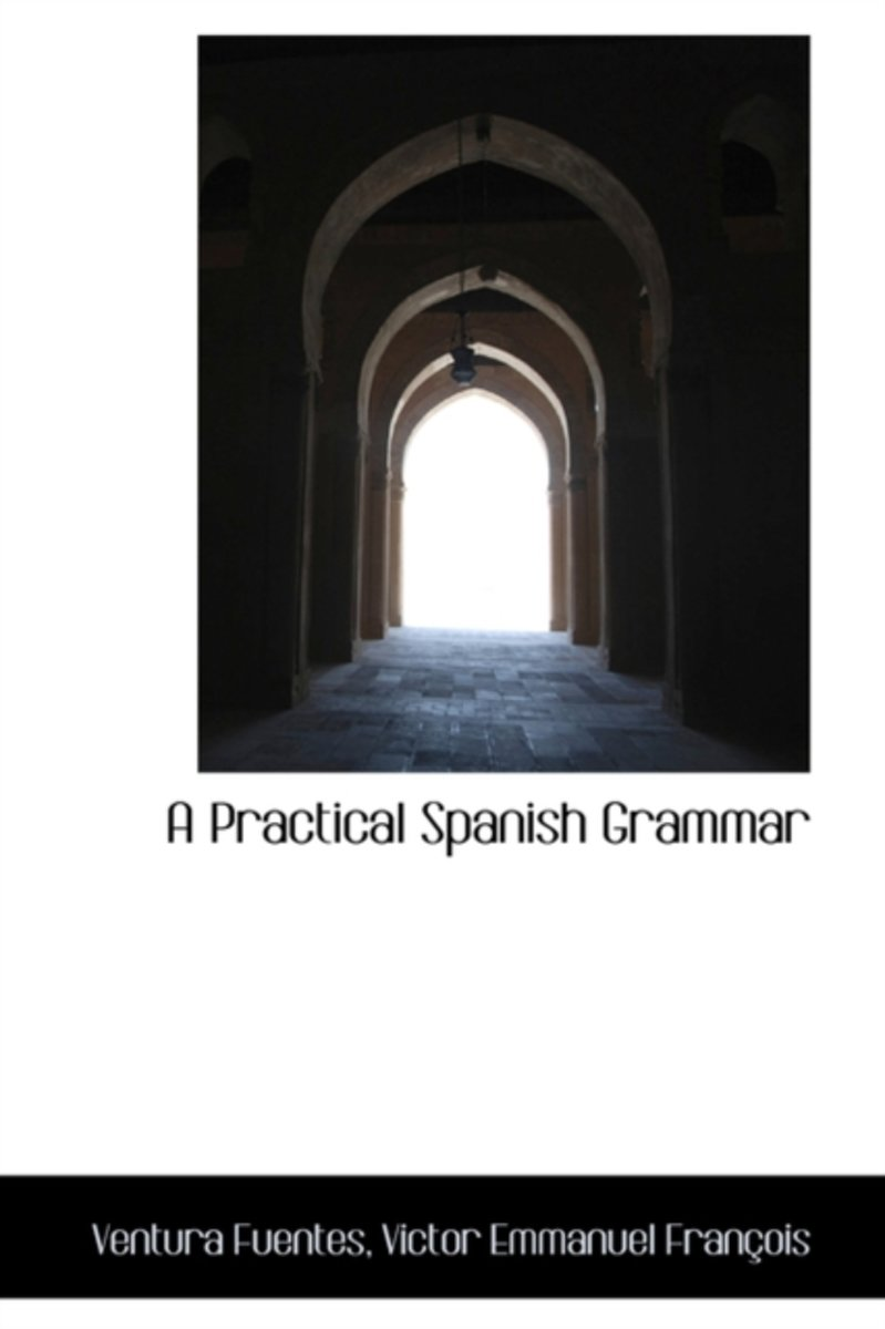 A Practical Spanish Grammar