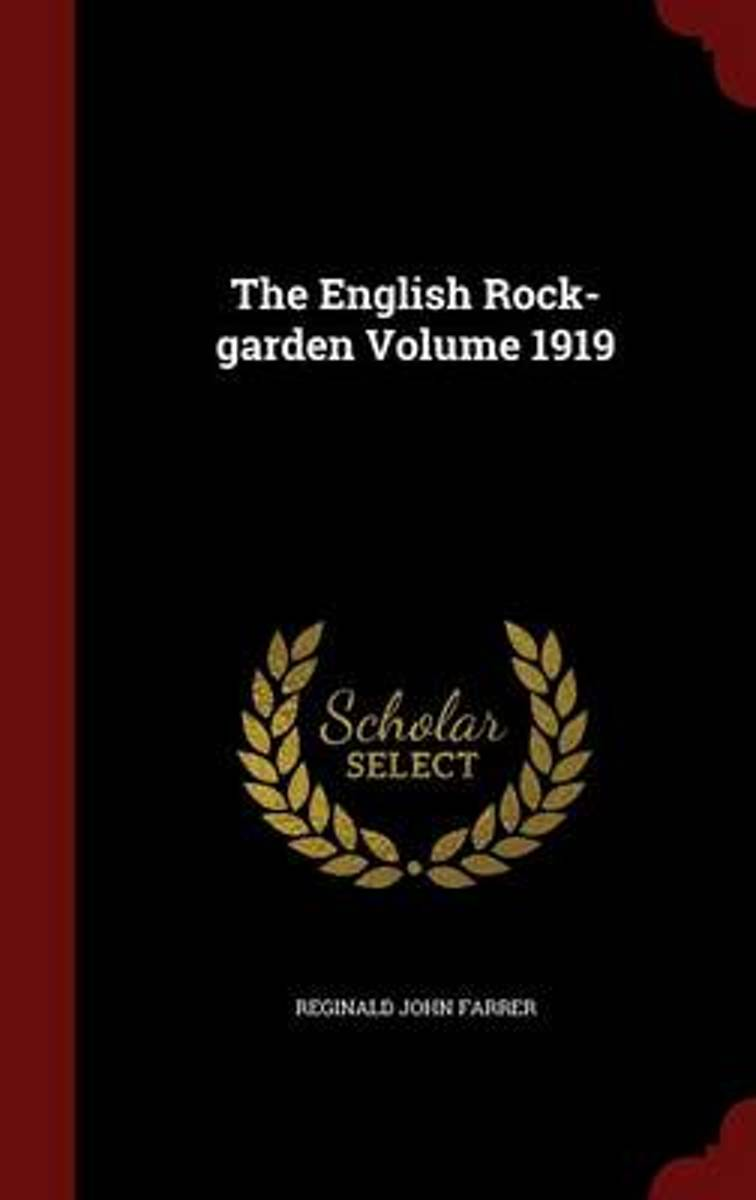 The English Rock-Garden; Volume 1919