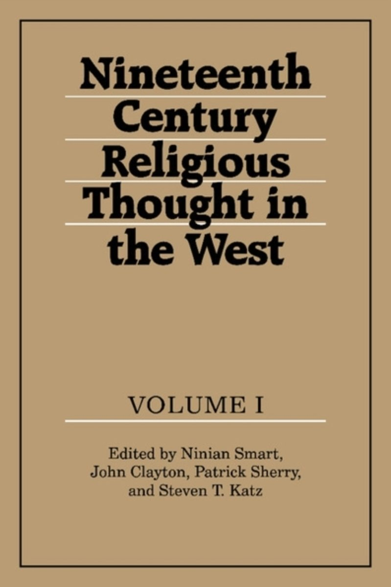 Nineteenth-Century Religious Thought in the West 3 Volume Set