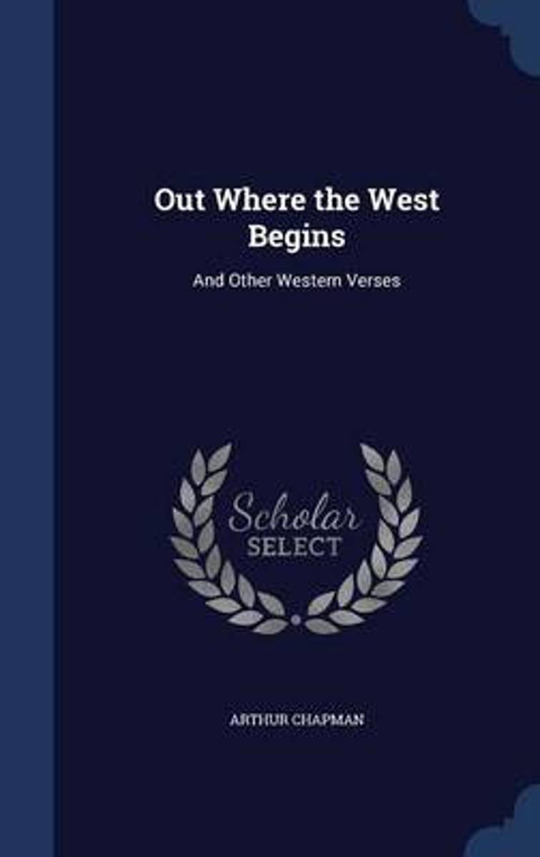 Out Where the West Begins, and Other Western Verses