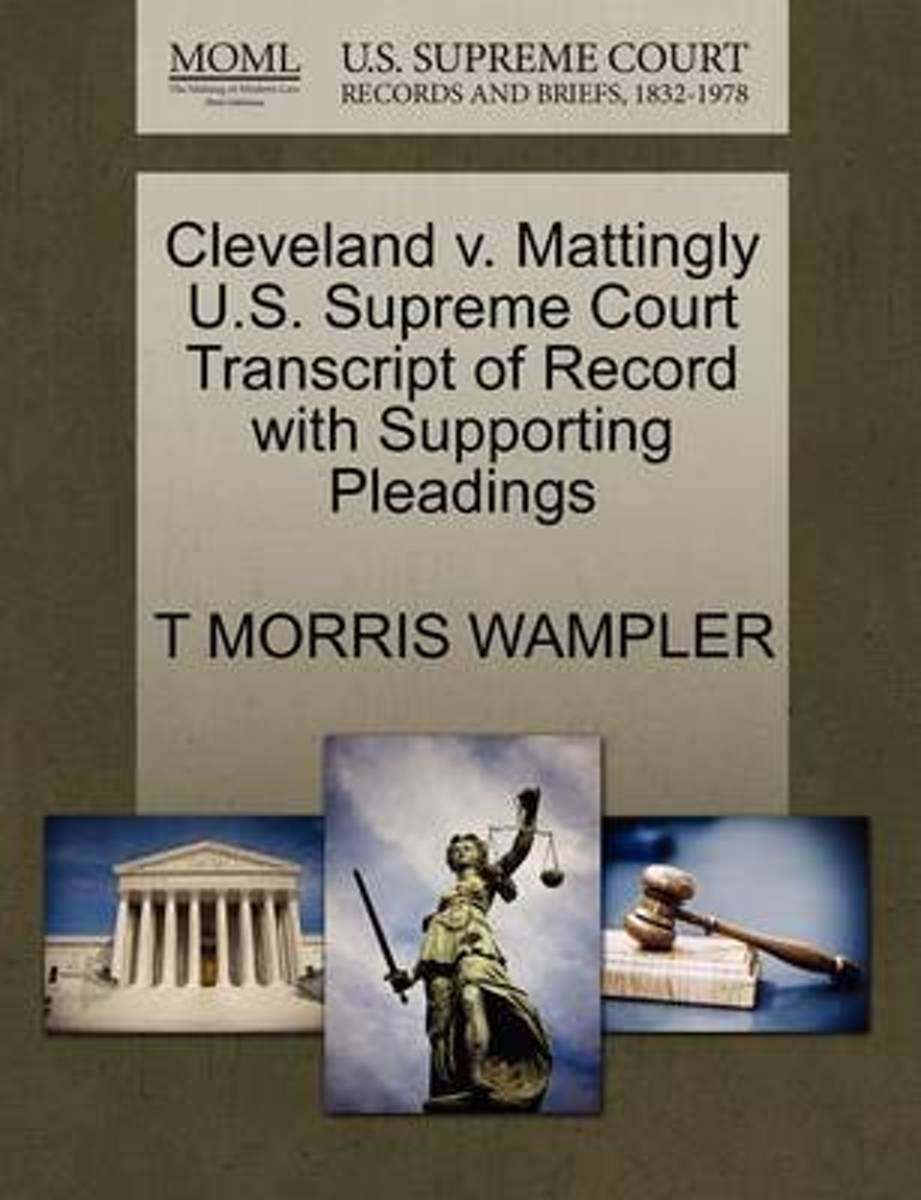 Cleveland V. Mattingly U.S. Supreme Court Transcript of Record with Supporting Pleadings