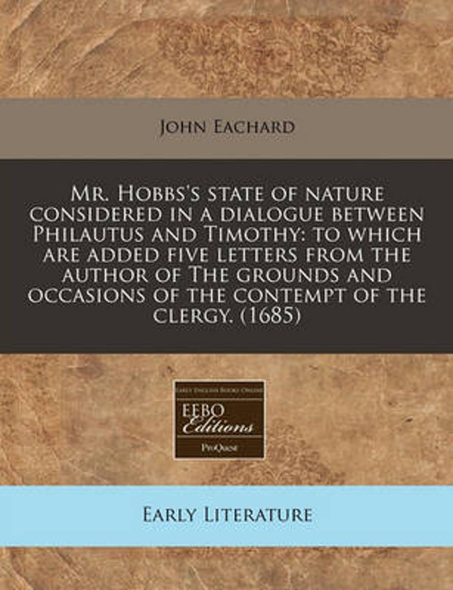 Mr. Hobbs's State of Nature Considered in a Dialogue Between Philautus and Timothy