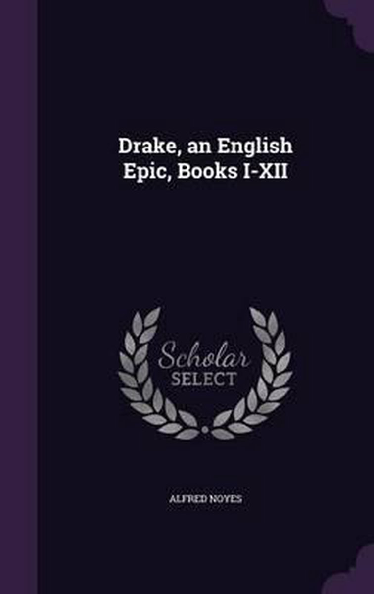Drake, an English Epic, Books I-XII