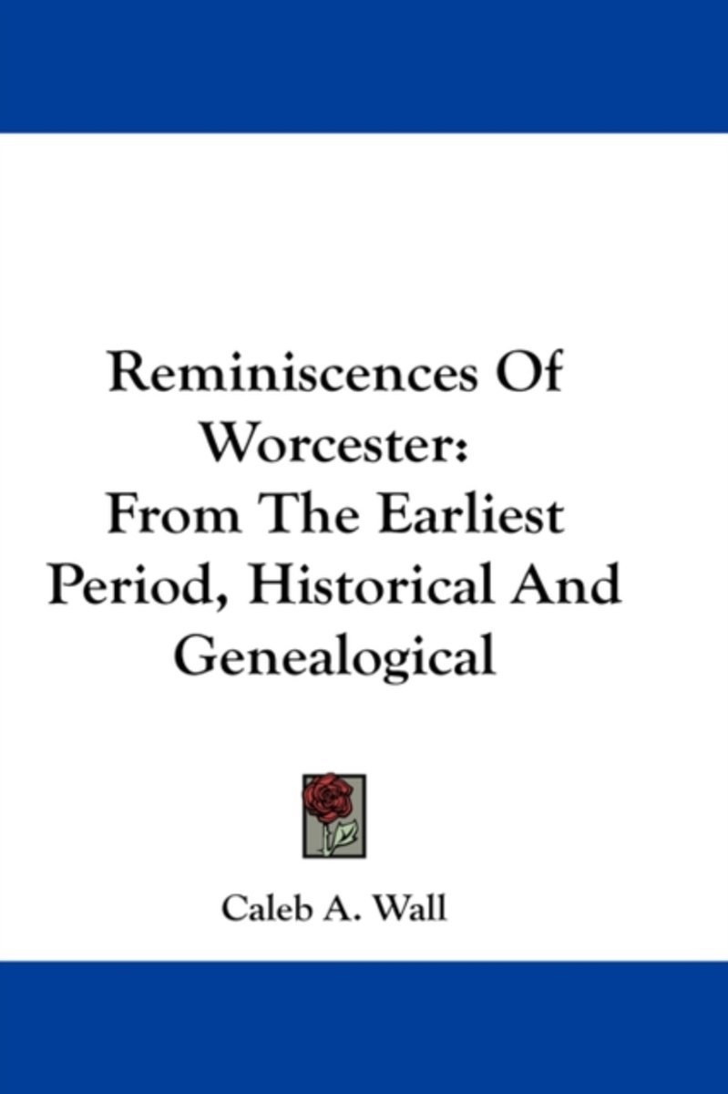 Reminiscences of Worcester