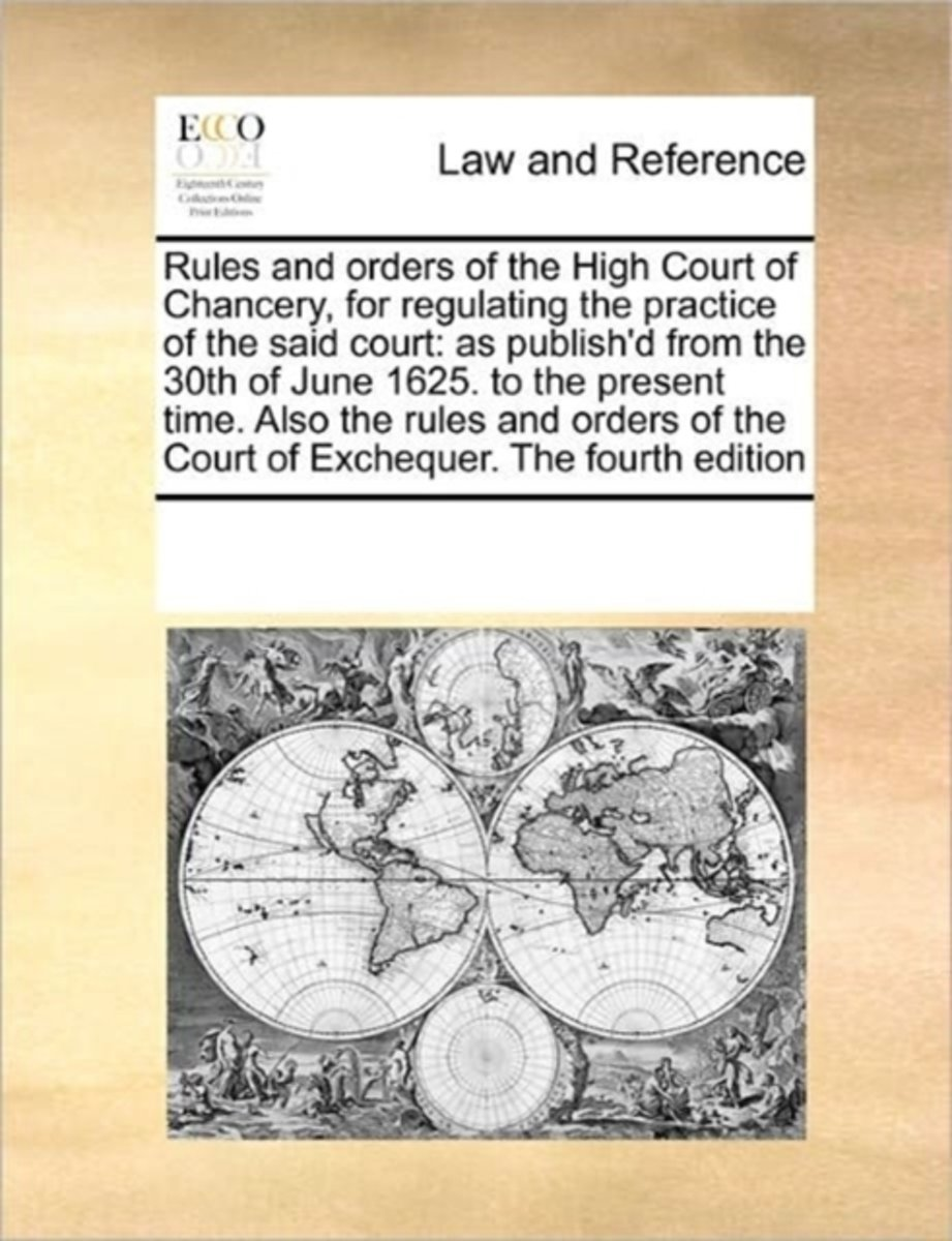 Rules and Orders of the High Court of Chancery, for Regulating the Practice of the Said Court