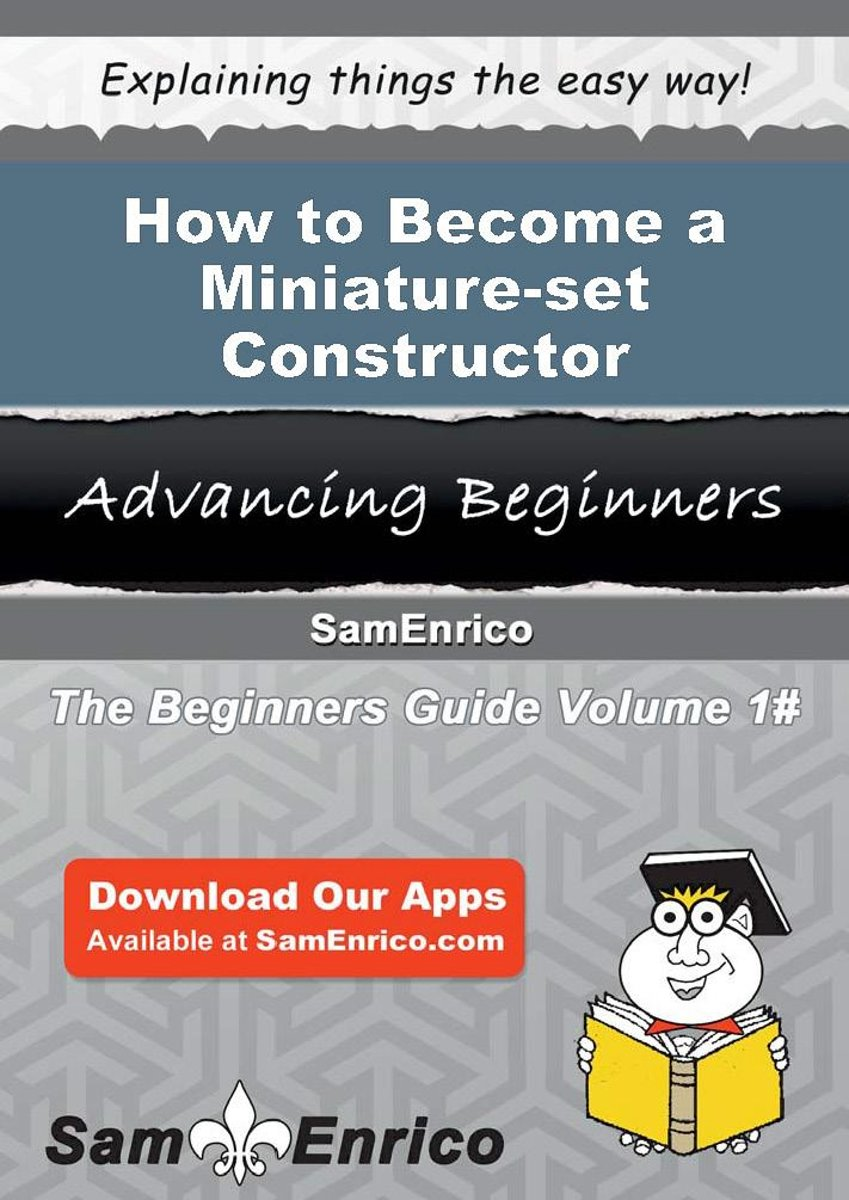 How to Become a Miniature-set Constructor