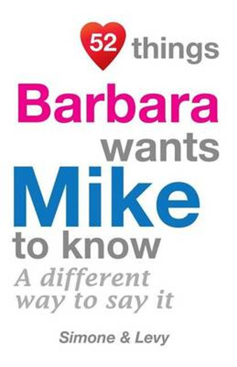 52 Things Barbara Wants Mike to Know