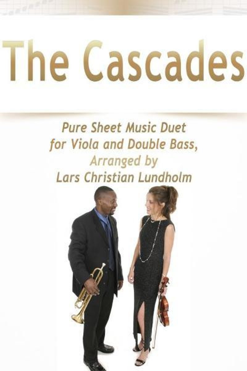 The Cascades Pure Sheet Music Duet for Viola and Double Bass, Arranged by Lars Christian Lundholm
