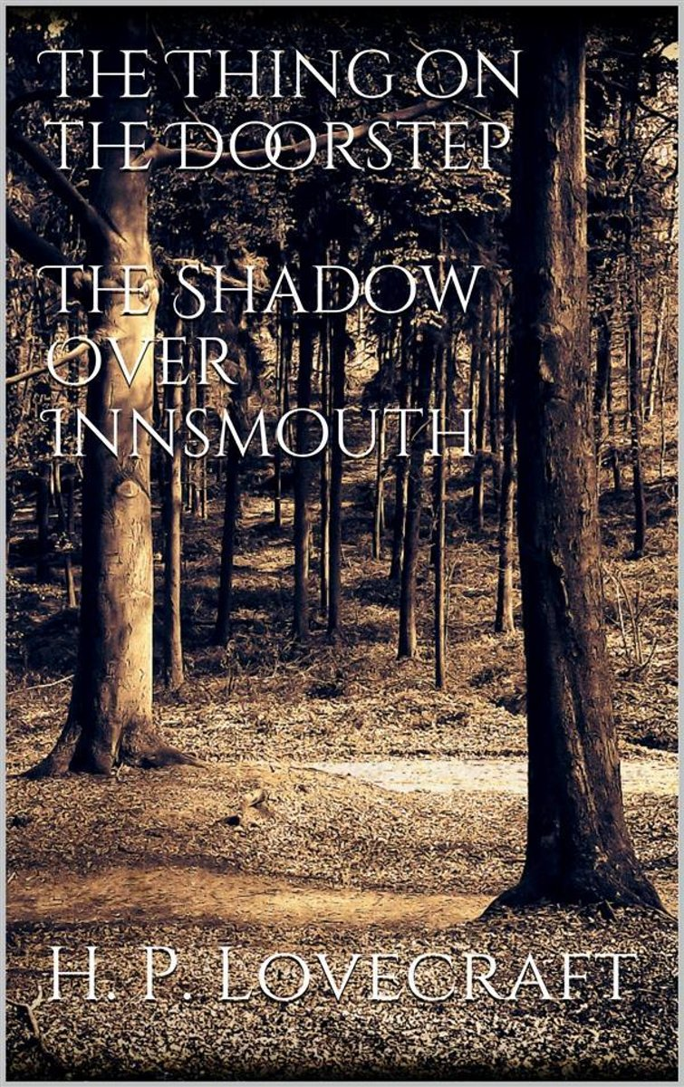 The Thing on the Doorstep, The Shadow Over Innsmouth
