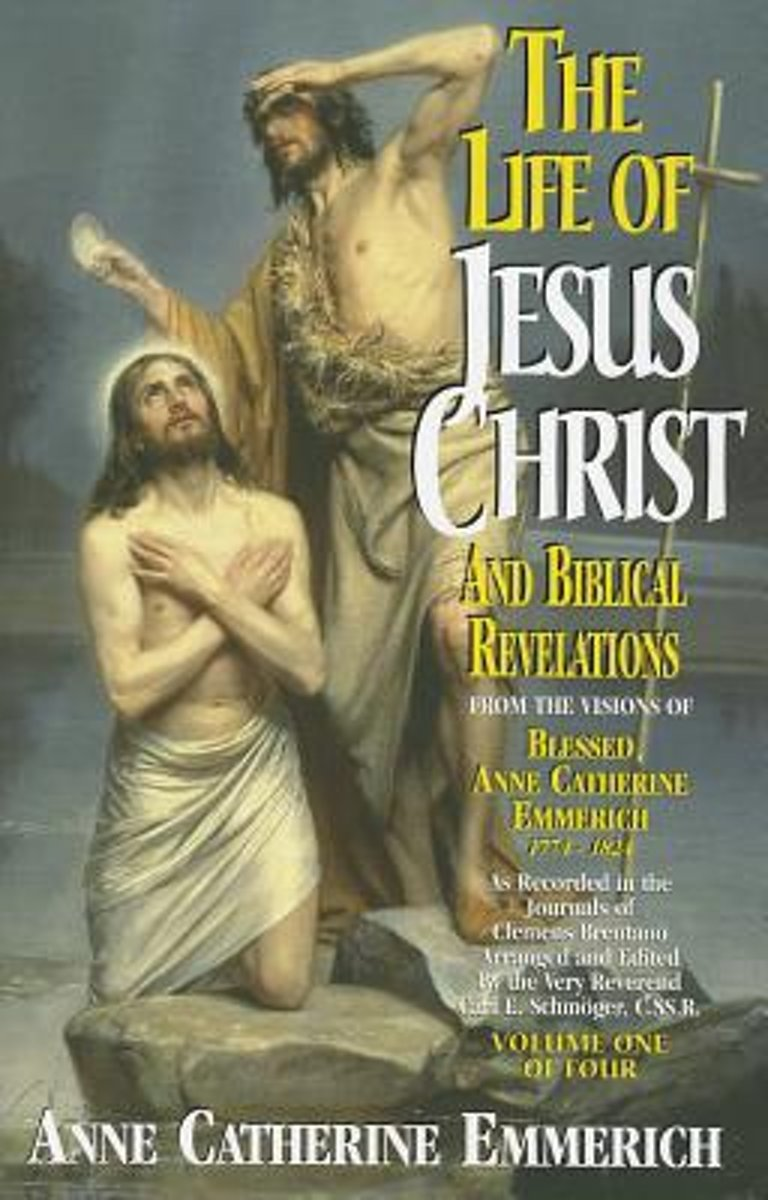 The Life of Jesus Christ and Biblical Revelations, Volume 1
