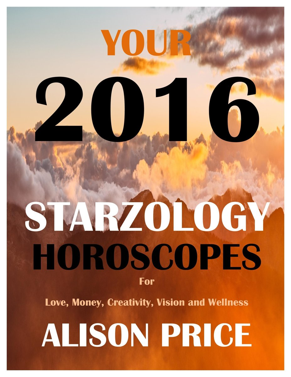Your 2016 Starzology Horoscopes for Love, Money, Creativity, Wellbeing and Vision