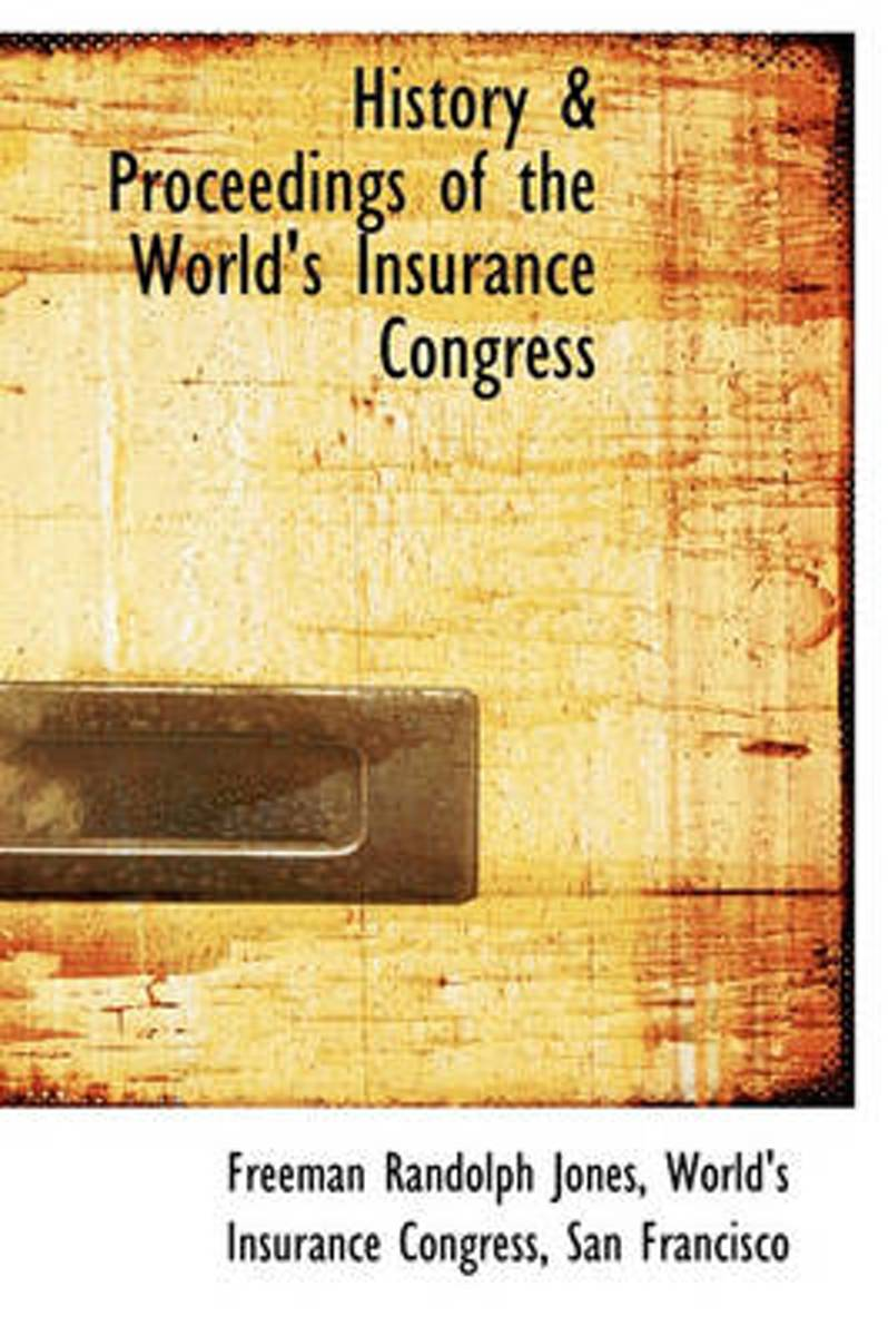 History & Proceedings of the World's Insurance Congress