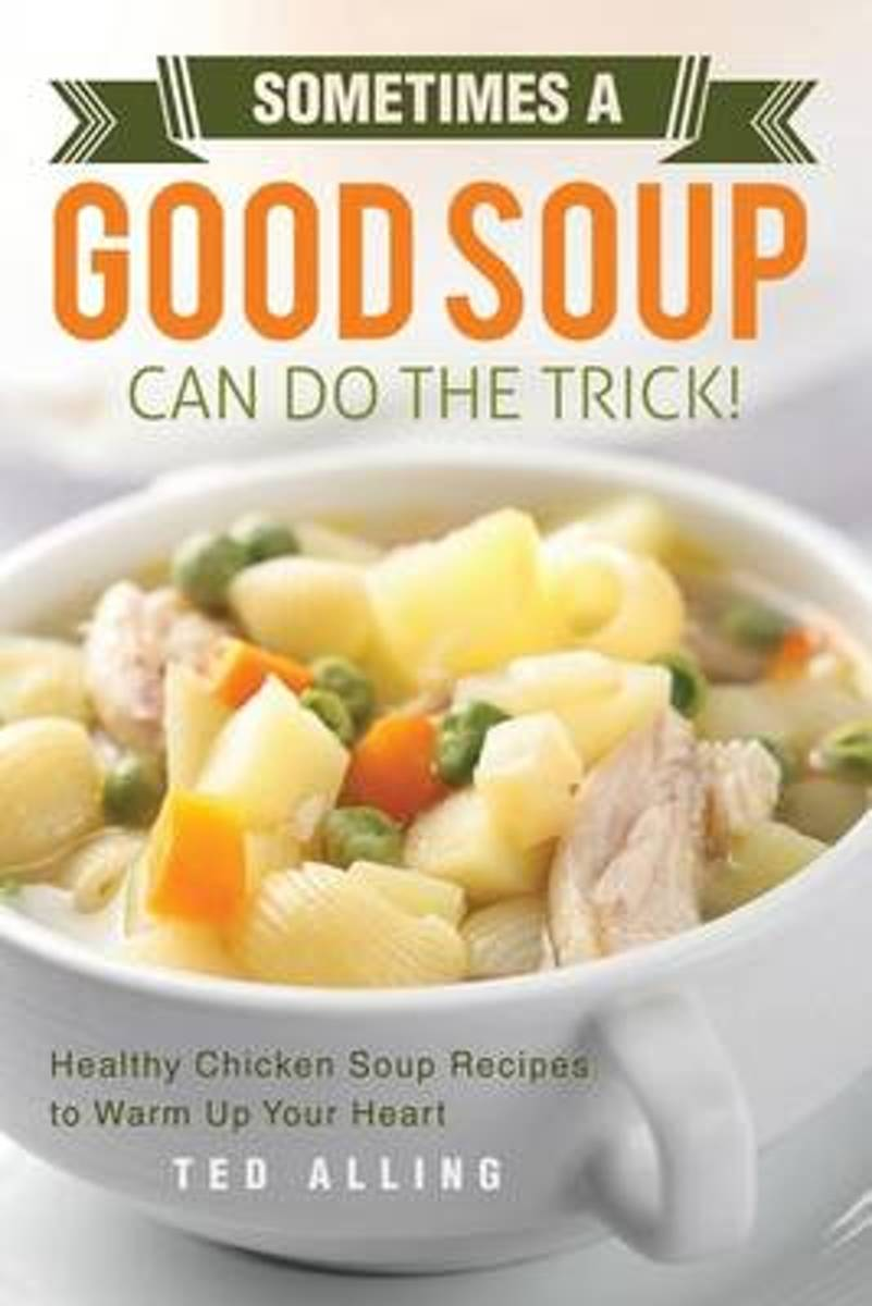 Sometimes a Good Soup Can Do the Trick!