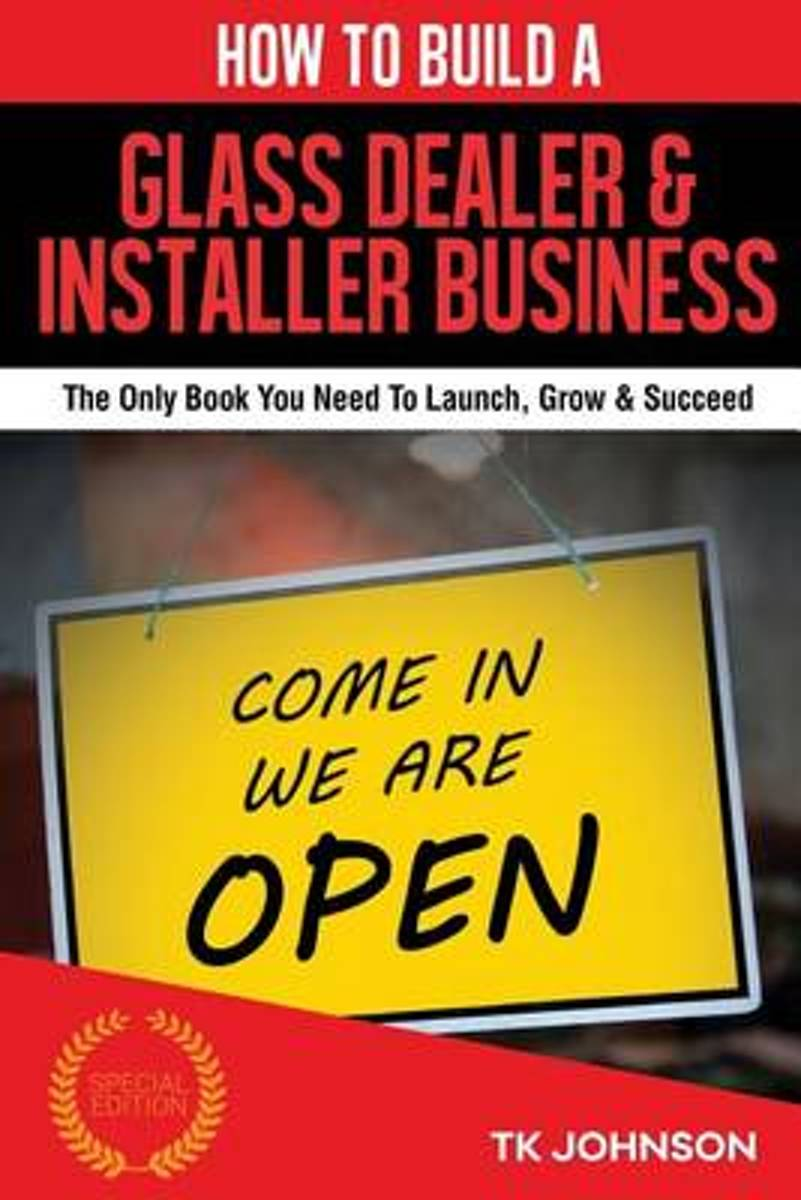 How to Build a Glass Dealer & Installer Business (Special Edition)