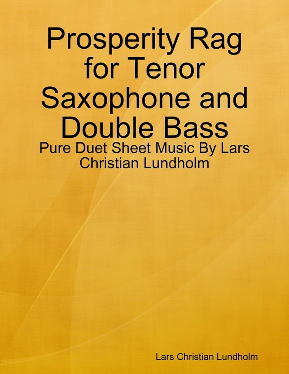 Prosperity Rag for Tenor Saxophone and Double Bass - Pure Duet Sheet Music By Lars Christian Lundholm