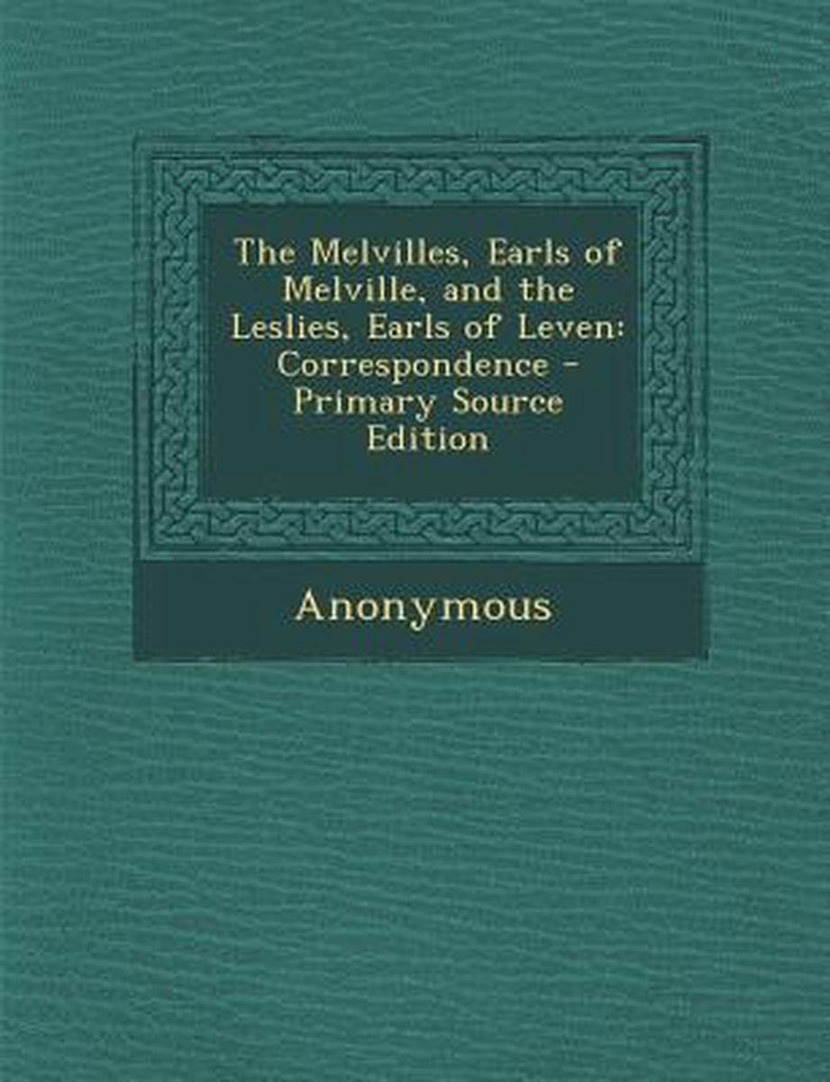 Melvilles, Earls of Melville, and the Leslies, Earls of Leven