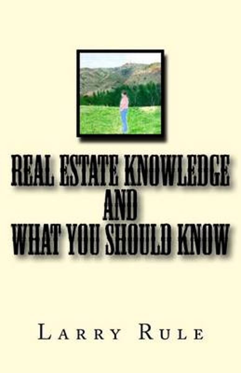 Real Estate Knowledge and What You Should Know