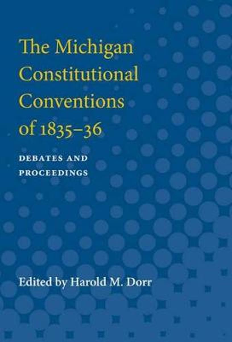 The Michigan Constitutional Conventions of 1835-36