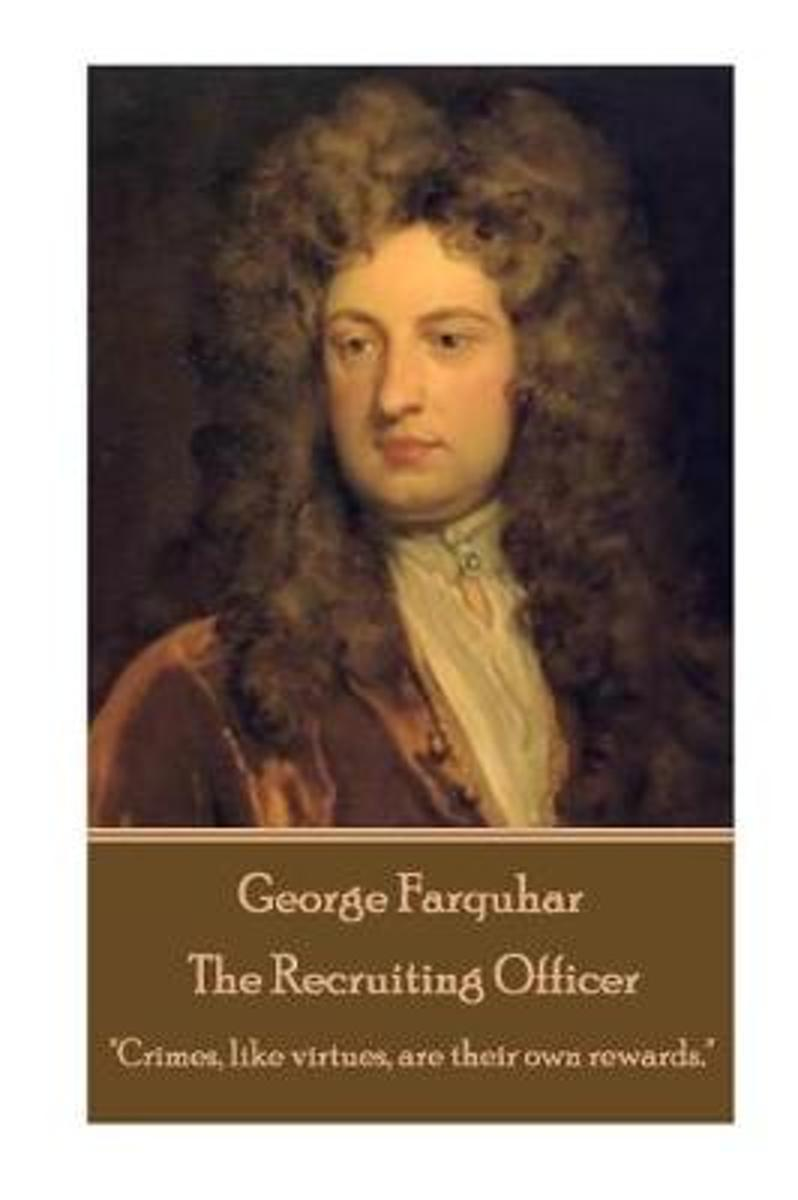 George Farquhar - The Recruiting Officer