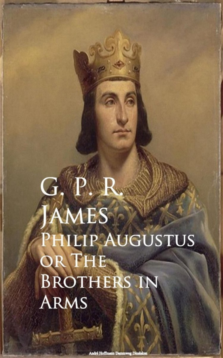Philip Augustus or The Brothers in Arms