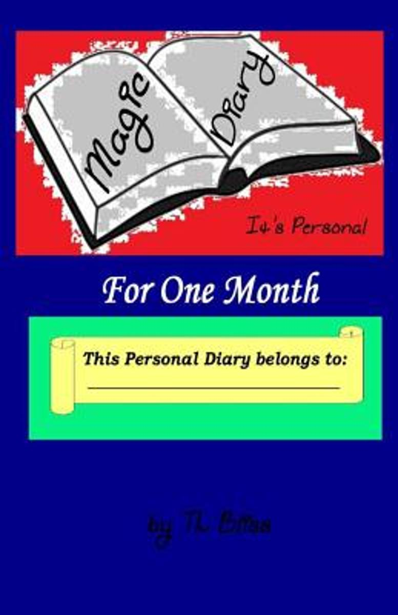The Magic Diary - Its Personal for One Month