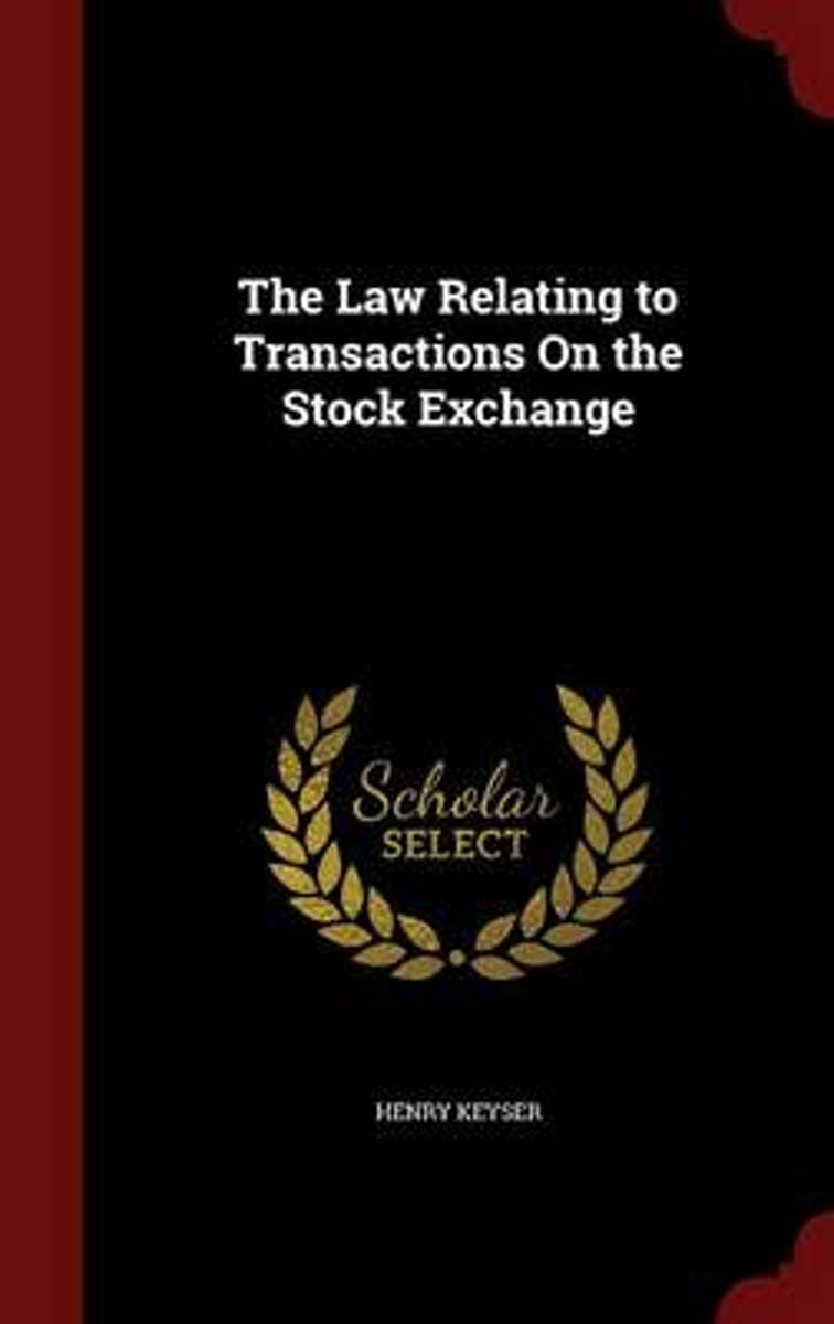 The Law Relating to Transactions on the Stock Exchange